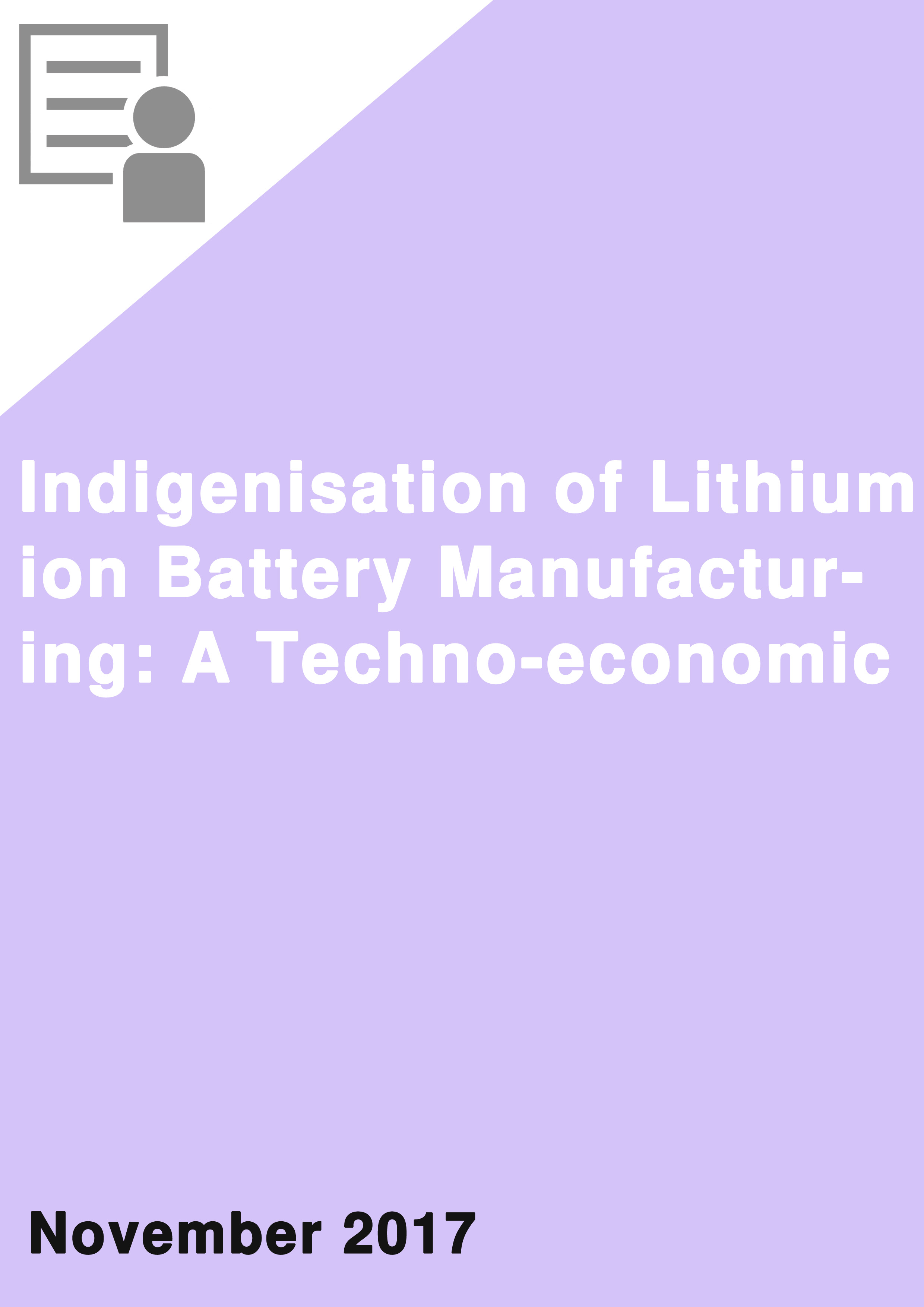 Indigenisation of Lithium ion Battery Manufacturing A Techno-economic Feasibility Assessment