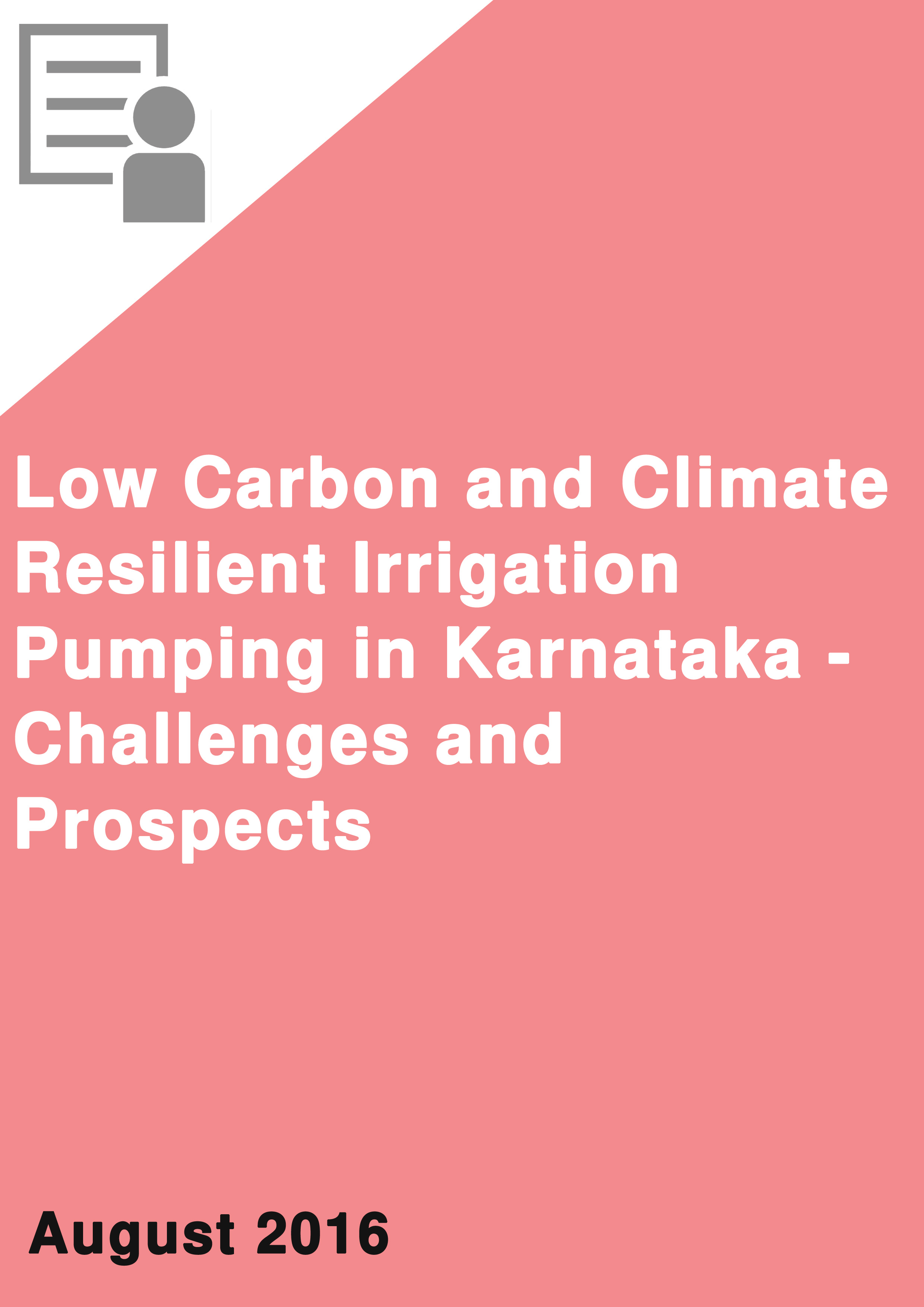 Low Carbon and Climate Resilient Irrigation Pumping in Karnataka - Challenges and Prospects