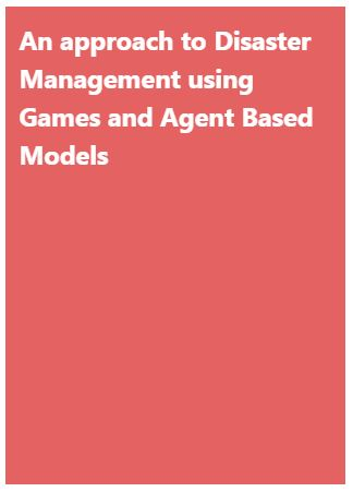 An Approach to Disaster Management using Games and Agent-Based Models
