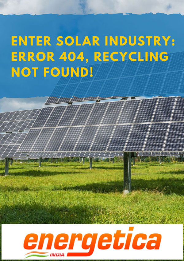 Enter Solar Industry : Error 404, recycling not found!
