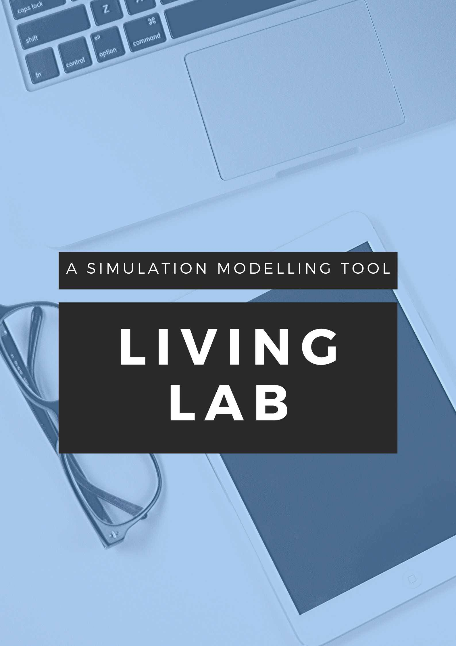 Living Lab: A simulation-modelling tool