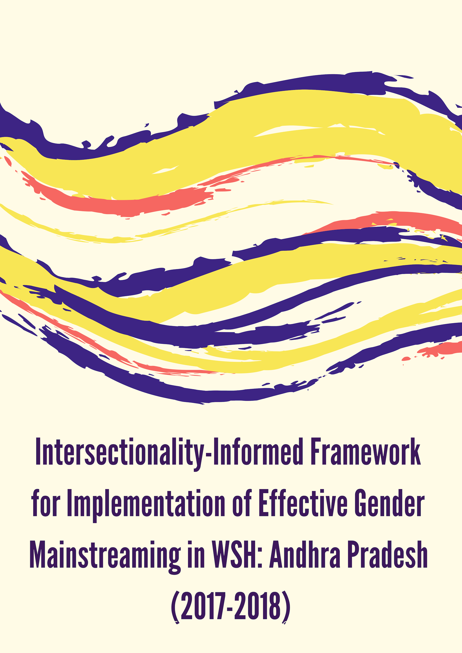 Intersectionality-Informed Framework for Implementation of Effective Gender Mainstreaming in WSH: Andhra Pradesh